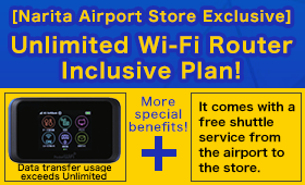 [Narita Airport Store Exclusive] Unlimited Wi-Fi Router Inclusive Plan!